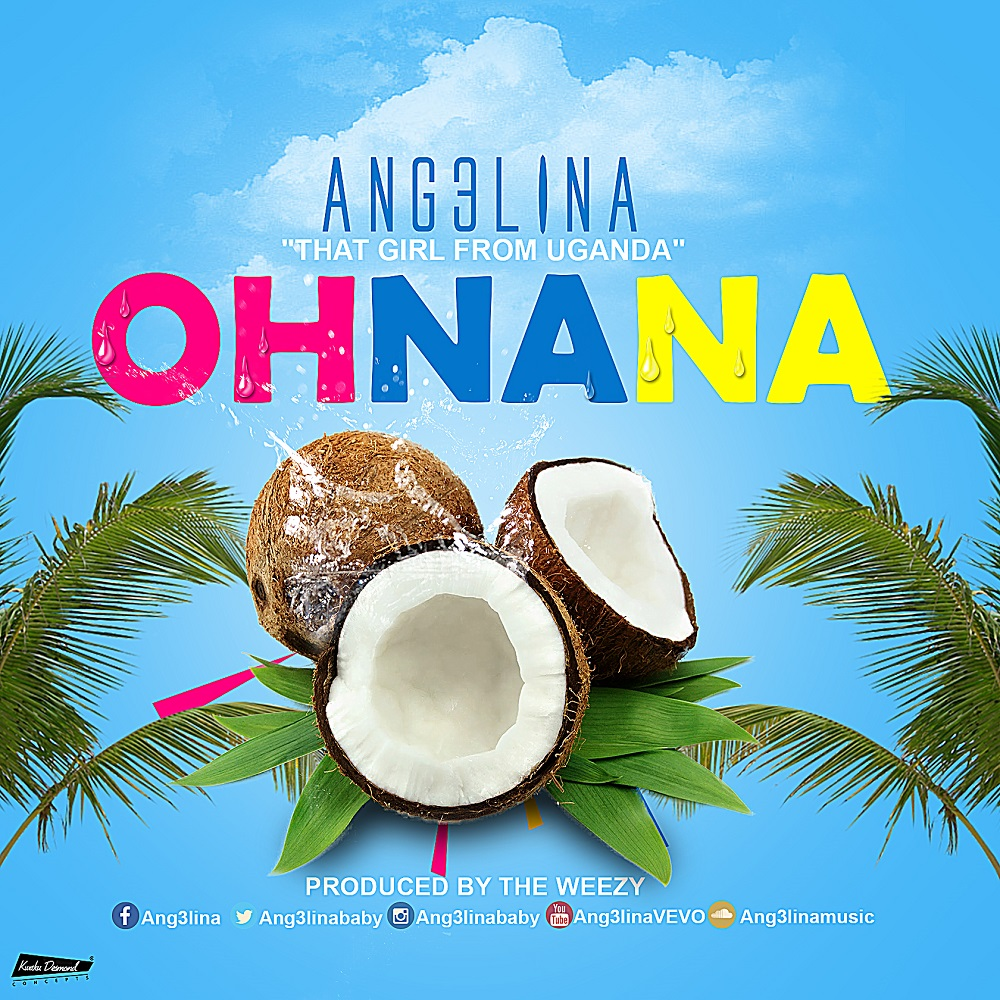 Ang3lina - Oh Na Na : Free Mp3 Download, Audio Download - UG Ziki